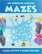 My Awesome And Fun Mazes Maze Activity Book For Kids