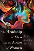 The Headship of Men and the Abuse of Women