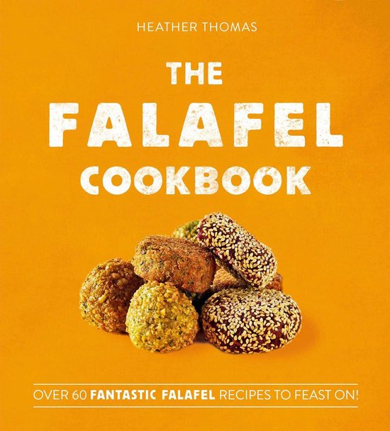 Boek cover The Falafel Cookbook: Over 60 Fantastic Falafel Recipes to Feast On! van Heather Thomas (Onbekend)