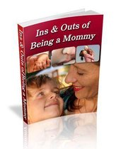 Ins and Outs of Being a Mommy