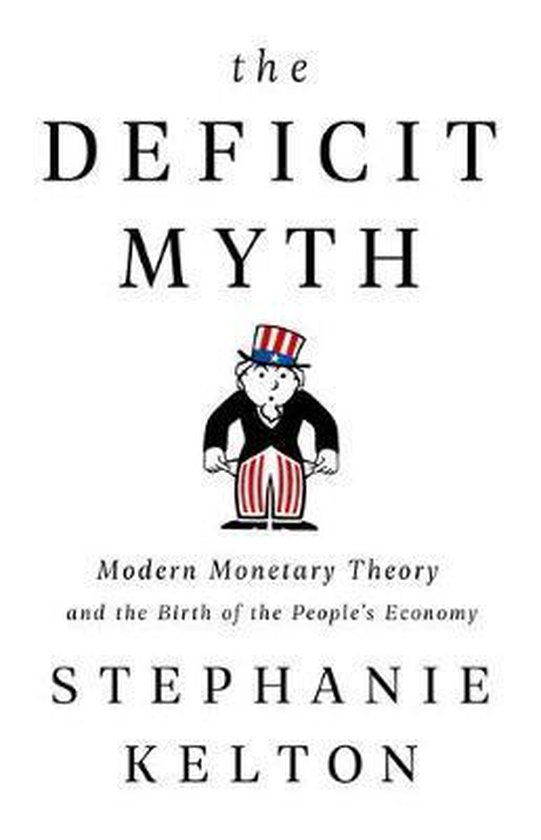 Boek cover The Deficit Myth van Stephanie Kelton (Hardcover)