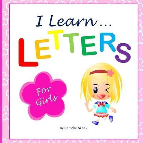 I Learn LETTERS (For Girls)