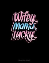 Wifey Mama Lucky: Cornell Notes Notebook
