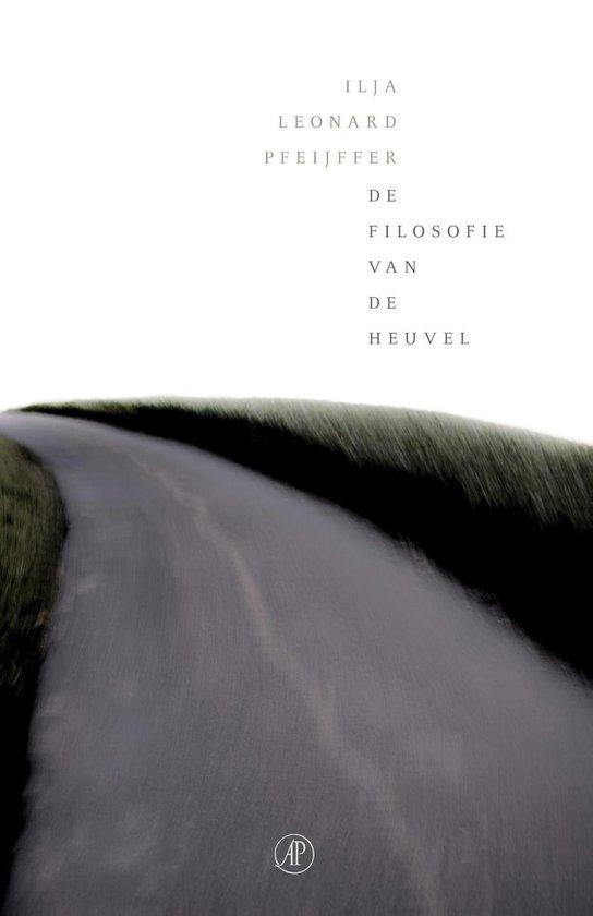 Boek cover De filosofie van de heuvel van Ilja Leonard Pfeijffer (Hardcover)