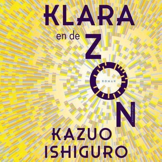 Boek cover Klara en de Zon van Kazuo Ishiguro (Onbekend)