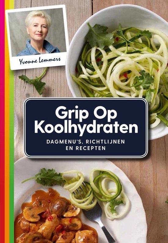 Omslag van Grip op Koolhydraten Dagmenu's, recepten en richtlijnen