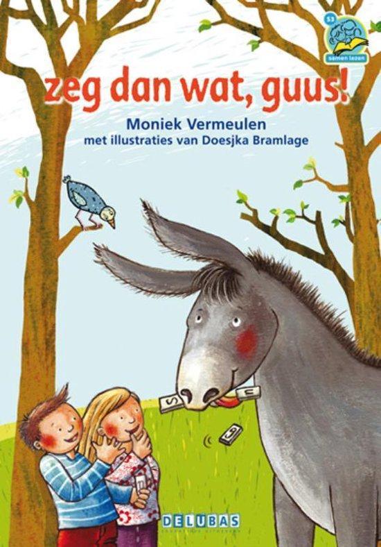 Samenleesboeken  -   Zeg dan wat, Guus!