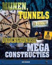 Megaconstructies  -   Mijnen, tunnels en andere ondergrondse megaconstructies