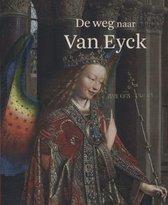 Weg naar Van Eyck, De
