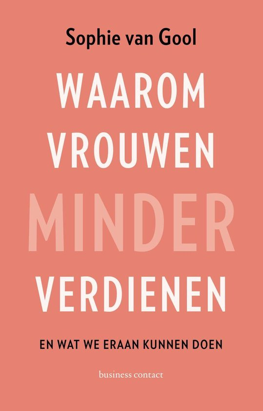 Boek cover Waarom vrouwen minder verdienen van Sophie van Gool (Onbekend)
