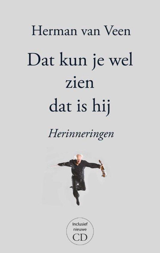 Boek cover Dat Kun Je Wel Zien Dat Is Hij van Herman van Veen (Hardcover)