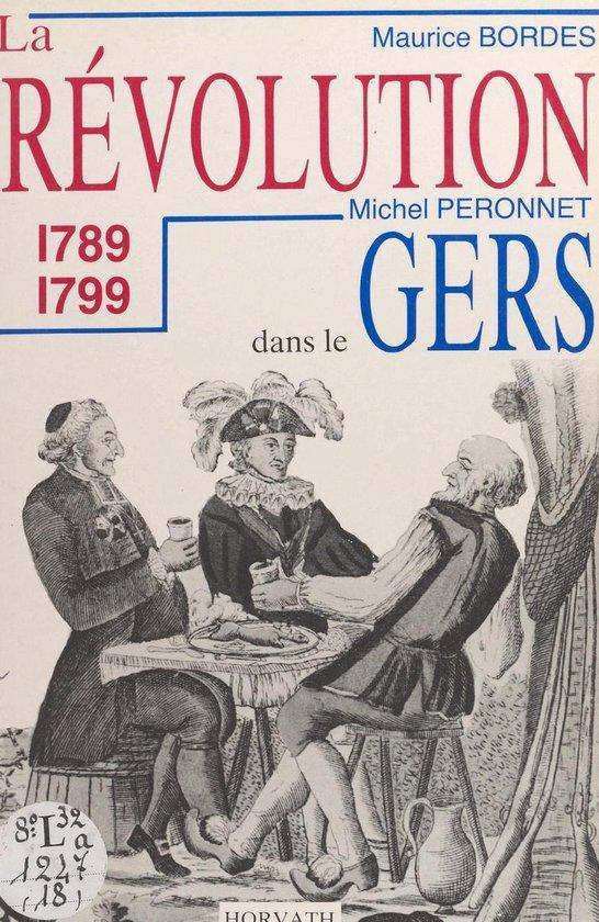 La Révolution dans le département du Gers : 1789-1799