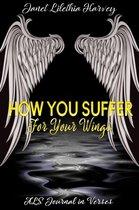 Boek cover How You Suffer For Your Wings van Janet Lilethia Harvey
