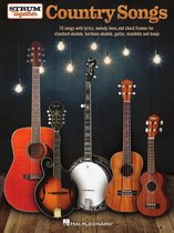 Country Songs - Strum Together for Ukulele, Baritone Ukulele, Guitar, Banjo & Mandolin