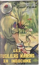 Les fusiliers marins en Indochine