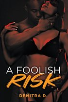 A Foolish Risk