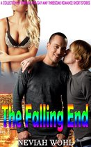 The Falling End: A Collection of Bisexual and Gay MMF Threesome Romance Short Stories