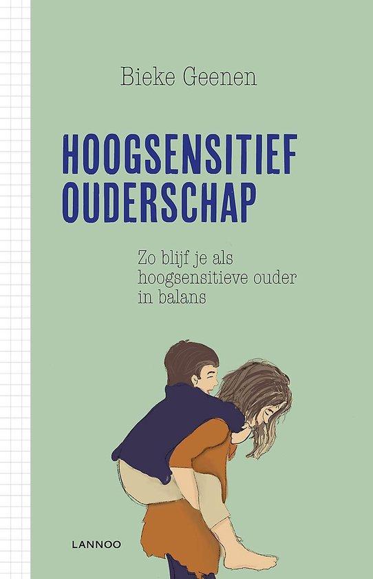 Hoogsensitief ouderschap - Bieke Geenen | Fthsonline.com