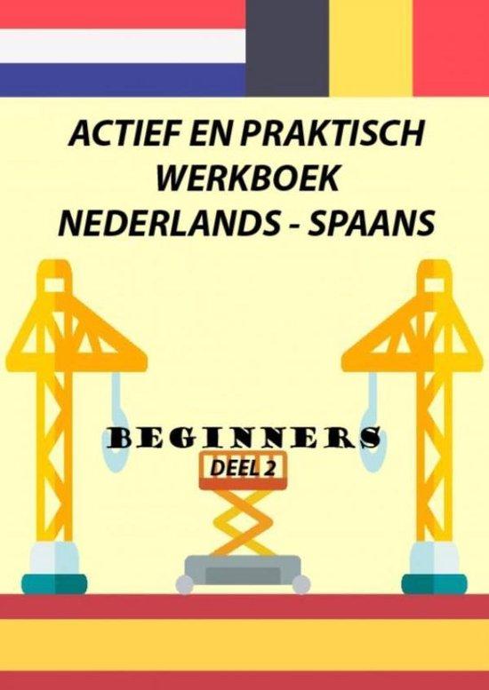 ACTIEF EN PRAKTISCH WERKBOEK NEDERLANDS - SPAANS DEEL 2 - Anne Paula van Hecke |