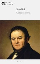 Collected Works of Stendhal (Delphi Classics)