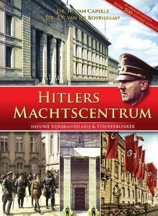 Hitlers Machtscentrum - H. van Capelle |