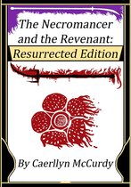 The Necromancer and the Revenant: Resurrected Edition