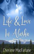 Life and Love in Alaska Volume II