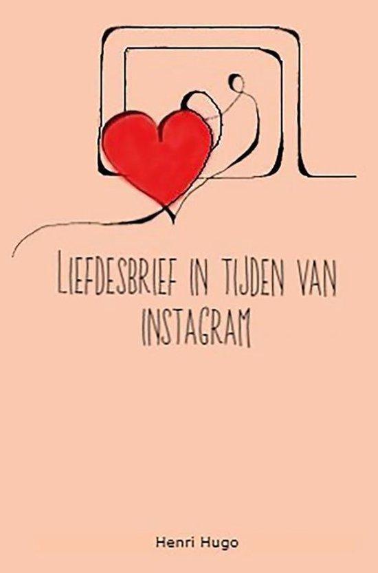 Liefdesbrief in tijden van Instagram - Henri Hugo |