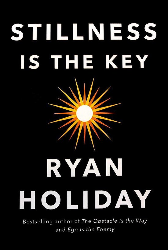 Boek cover Stillness is the Key van Ryan Holiday (Hardcover)