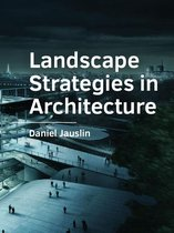 A+BE Architecture and the Built Environment  -   Landscape Strategies in Architecture