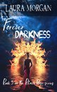 Forever Darkness: Book 3 in the Black Rose Series