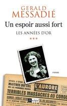 Boek cover Un espoir aussi fort - tome 3 Les années dor van Gerald Messadié