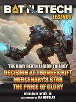 BattleTech Legends: The Gray Death Legion Trilogy