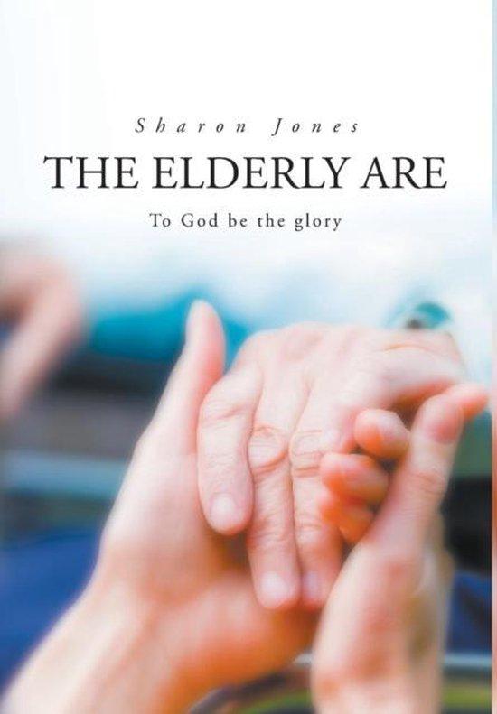 Boek cover The Elderly Are to God Be the Glory. van Jones Sharon (Hardcover)