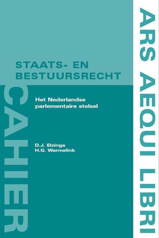 Ars Aequi cahiers Staats- en bestuursrecht - Het Nederlandse parlementaire stelsel - D.J. Elzinga | Fthsonline.com
