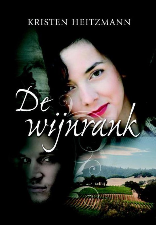 De wijnrank - Kristen Heitzmann  