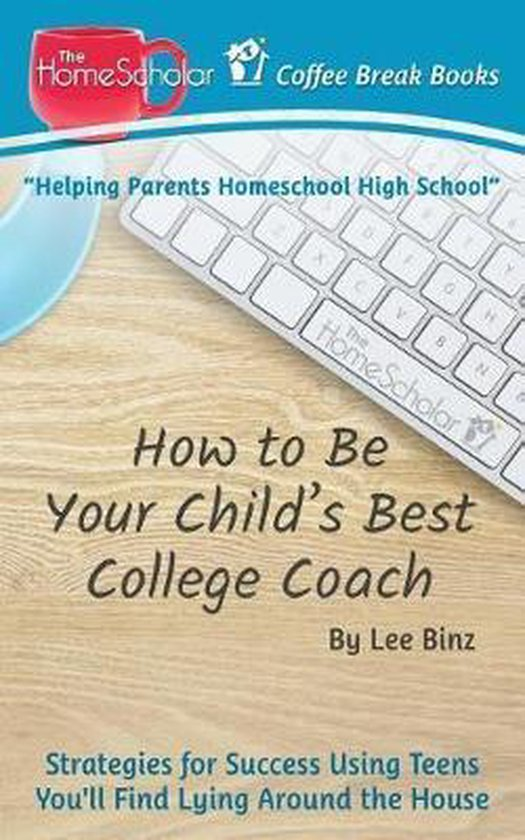 Omslag van How to Be Your Child's Best College Coach