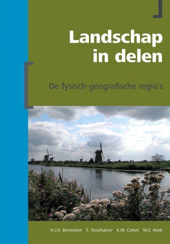 Berendsen - Fysische geografie van Nederland - Landschap in Delen - H.J.A. Berendsen |