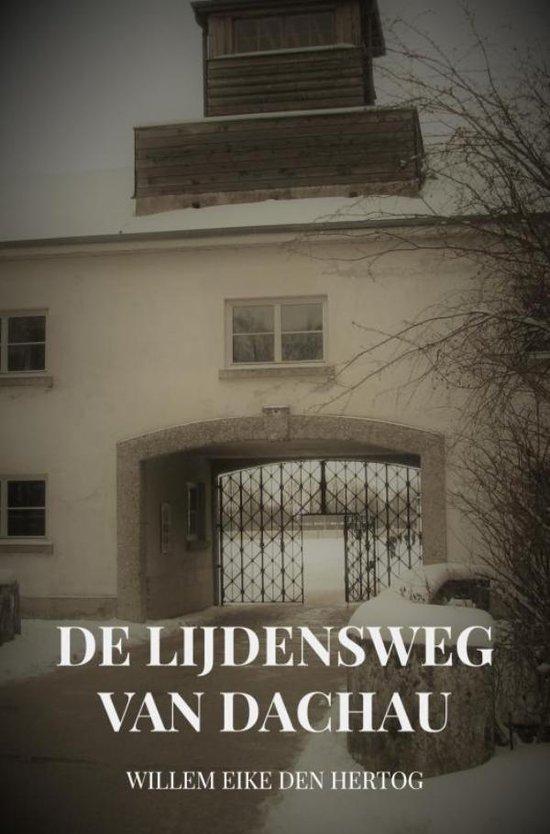 De Lijdensweg van Dachau - Willem Eike den Hertog  