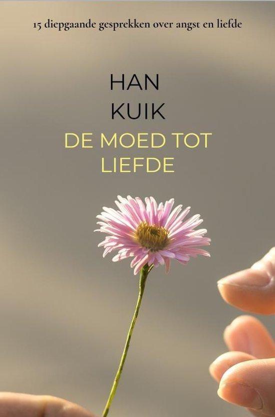 De moed tot liefde - Han Kuik pdf epub