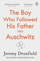 The Boy Who Followed His Father into Auschwitz : The Number One Sunday Times Bestseller