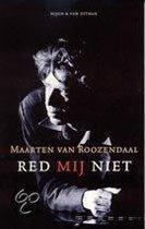 Boek cover Red Mij Niet van Maarten van Roozendaal
