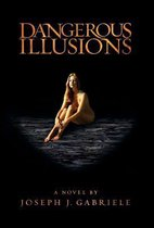 Dangerous Illusions