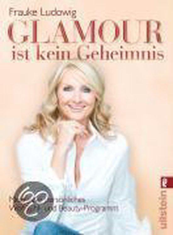 Glamour Ist Kein Geheimnis