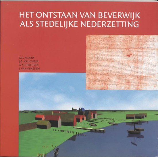 Het ontstaan van Beverwijk als stedelijke nederzetting - G.P. Alders |