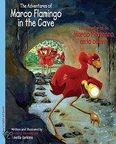 The Adventures of Marco Flamingo in the Cave / Los Aventuras de Marco Flamenco En La Cueva