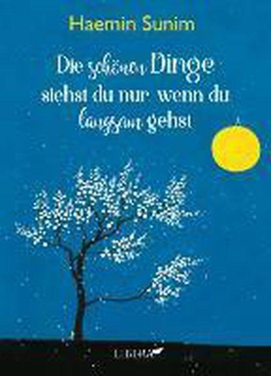 Boek cover Die schönen Dinge siehst du nur, wenn du langsam gehst van Haemin Sunim (Hardcover)