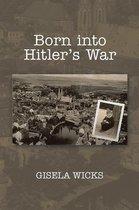 Born into Hitler's War