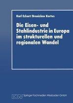 Die Eisen- Und Stahlindustrie in Europa Im Strukturellen Und Regionalen Wandel