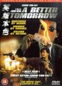 a Better Tomorrow         2 disc            John Woo